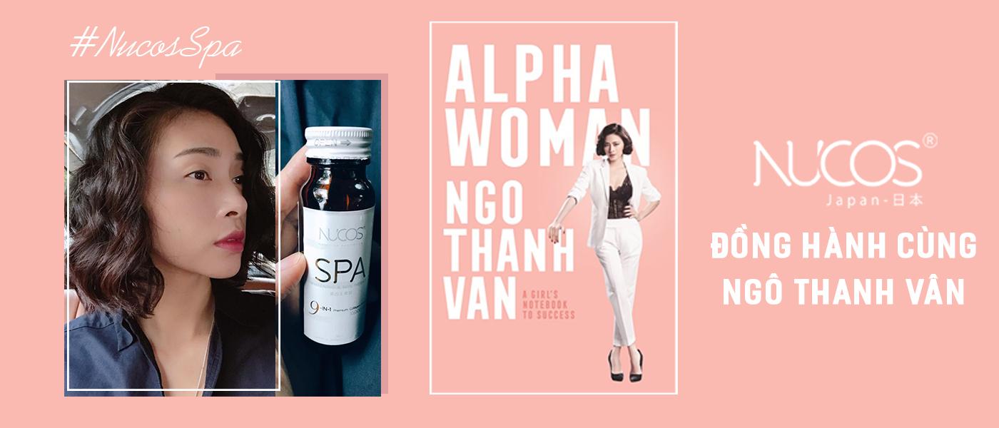 Đồng hành cùng Alpha Woman - Ngô Thanh Vân. Nucos tự hào là đơn vị tài trợ cho cuốn sách đầu tay.